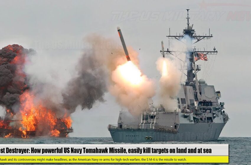 Biggest Destroyer: How powerful US Navy Tomahawk Missile, easily kill targets on land and at sea